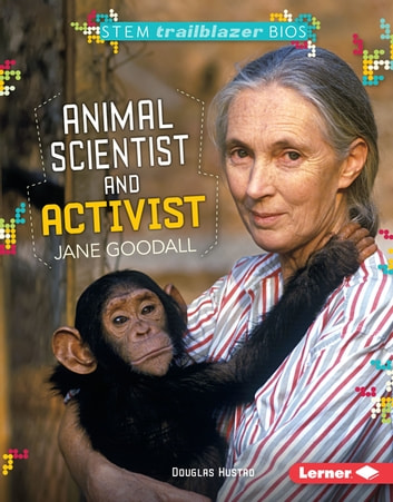 Animal Scientist and Activist Jane Goodall ebook by Douglas Hustad
