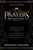 Prayers That Avail Much Gold Letter Edition ebook by Copeland, Germaine