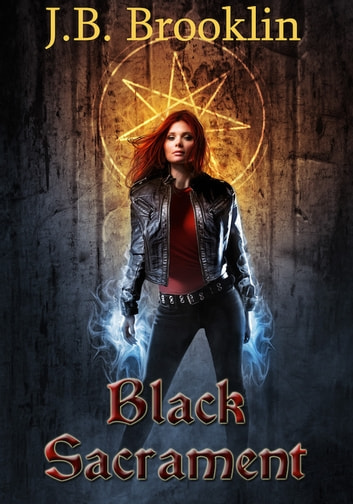 Black Sacrament ebook by J.B. Brooklin