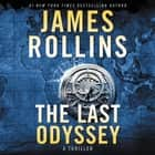 The Last Odyssey - A Thriller audiobook by James Rollins
