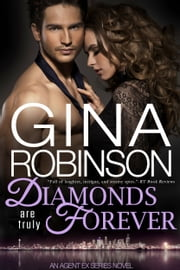 Diamonds Are Truly Forever - An Agent Ex Series Novel ebook by Gina Robinson
