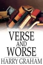Verse and Worse ebook by Harry Graham