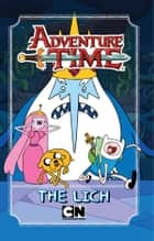 Adventure Time: The Lich - The Lich ebook by
