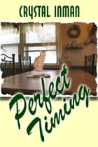 Perfect Timing ebook by Crystal Inman