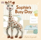 Sophie la girafe: Sophie's Busy Day ebook by DK