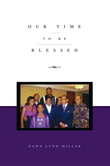 Our Time to Be Blessed ebook by Dawn Lynn Miller