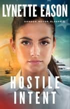 Hostile Intent (Danger Never Sleeps Book #4) ebook by Lynette Eason