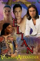 Elian - Book One eBook by Vicktor Alexander