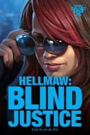 Hellmaw: Blind Justice ebook by Eric Belisle,Bill Pusztai,Erik Scott de Bie
