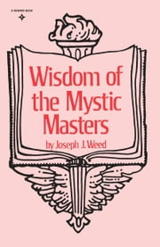 Wisdom of the Mystic Masters ebook by Joseph J. Weed