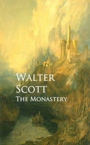 The Monastery ebook by Walter Scott