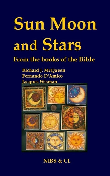 Sun, Moon and Stars: From the books of the Bible ebook by Richard J. McQueen