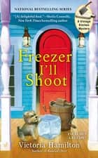 Freezer I'll Shoot ebook by Victoria Hamilton