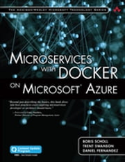 Microservices with Docker on Microsoft Azure (includes Content Update Program) ebook by Boris Scholl,Trent Swanson,Daniel Fernandez