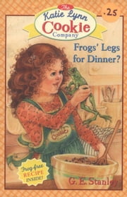 Frogs' Legs for Dinner? ebook by George Edward Stanley,Linda Graves