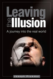 Leaving the Illusion ebook by Joseph Plummer