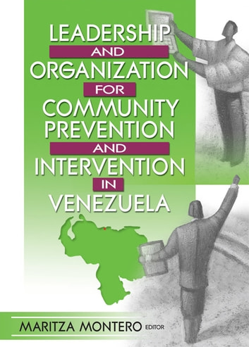 Leadership and Organization for Community Prevention and Intervention in Venezuela ebook by Maritza Montero