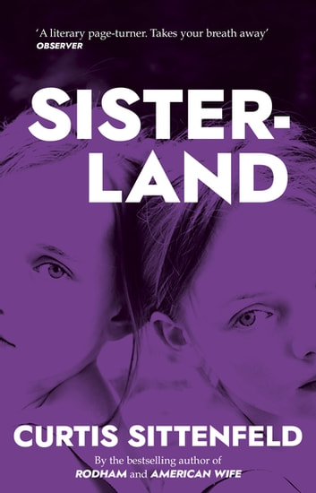 Sisterland - The striking Sunday Times bestseller ebook by Curtis Sittenfeld