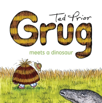 Grug Meets a Dinosaur ebook by Ted Prior