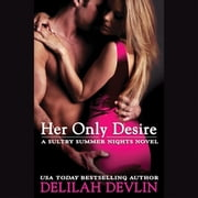 Her Only Desire audiobook by Delilah Devlin