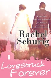 Lovestruck Forever ebook by Rachel Schurig