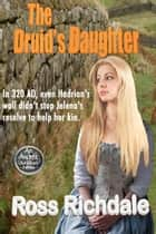 The Druid's Daughter - Our Ancient Ancestors, #2 ebook by Ross Richdale
