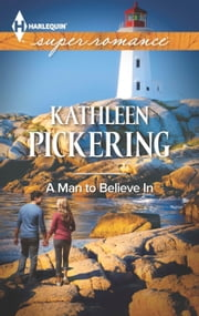 A Man to Believe In ebook by Kathleen Pickering