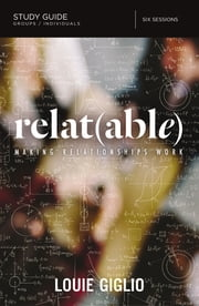 Relatable Study Guide - Making Relationships Work ebook by Kobo.Web.Store.Products.Fields.ContributorFieldViewModel