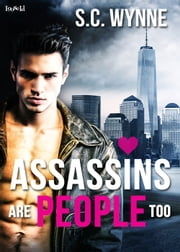 Assassins Are People Too ebook by S.C. Wynne