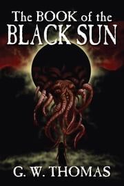 The Book of the Black Sun ebook by G. W. Thomas