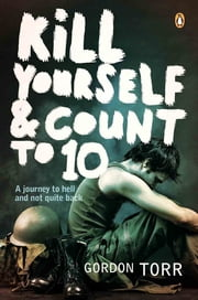 Kill Yourself & Count to 10 ebook by Gordon Torr