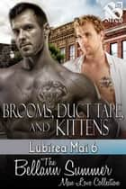 Brooms, Duct Tape, and Kittens ebook by Bellann Summer