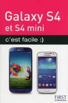 Galaxy S 4 et S 4 Mini c'est facile ebook by Henri LILEN