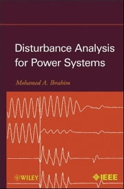 Disturbance Analysis for Power Systems ebook by Mohamed A. Ibrahim