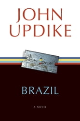 Brazil - A Novel ebook by John Updike