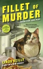 Fillet of Murder eBook by Linda Reilly