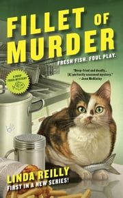 Fillet of Murder - A Deep Fried Mystery ebook by Linda Reilly