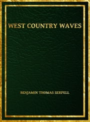 West Country Waves ebook by Benjamin Thomas Serpell