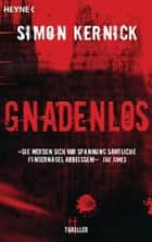 Gnadenlos - Thriller ebook by Simon Kernick, Tamara Rapp, Gunter Blank