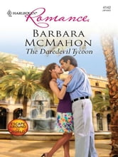 The Daredevil Tycoon ebook by Barbara McMahon