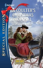A Coulter's Christmas Proposal ebook by Lois Faye Dyer