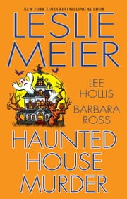 Haunted House Murder ebook by Leslie Meier, Lee Hollis, Barbara Ross