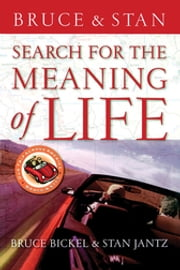 Search for the Meaning of Life ebook by Bruce Bickel,Stan Jantz
