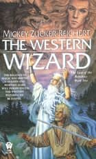 The Western Wizard ebook by Mickey Zucker Reichert