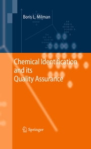 Chemical Identification and its Quality Assurance ebook by Boris L. Milman