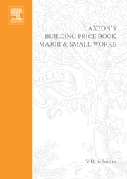Laxton's Building Price Book 2002: Major and Small Works ebook by Johnson, Rex JR.