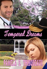 Tempered Dreams ebook by Pamela S Thibodeaux