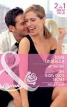 Texas Cinderella / The Texas CEO's Secret: Texas Cinderella / The Texas CEO's Secret (Mills & Boon Cherish) ebook by Victoria Pade, Nicole Foster
