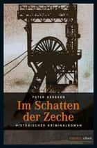 Im Schatten der Zeche eBook by Peter Kersken