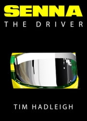 Senna - The Driver ebook by Tim Hadleigh
